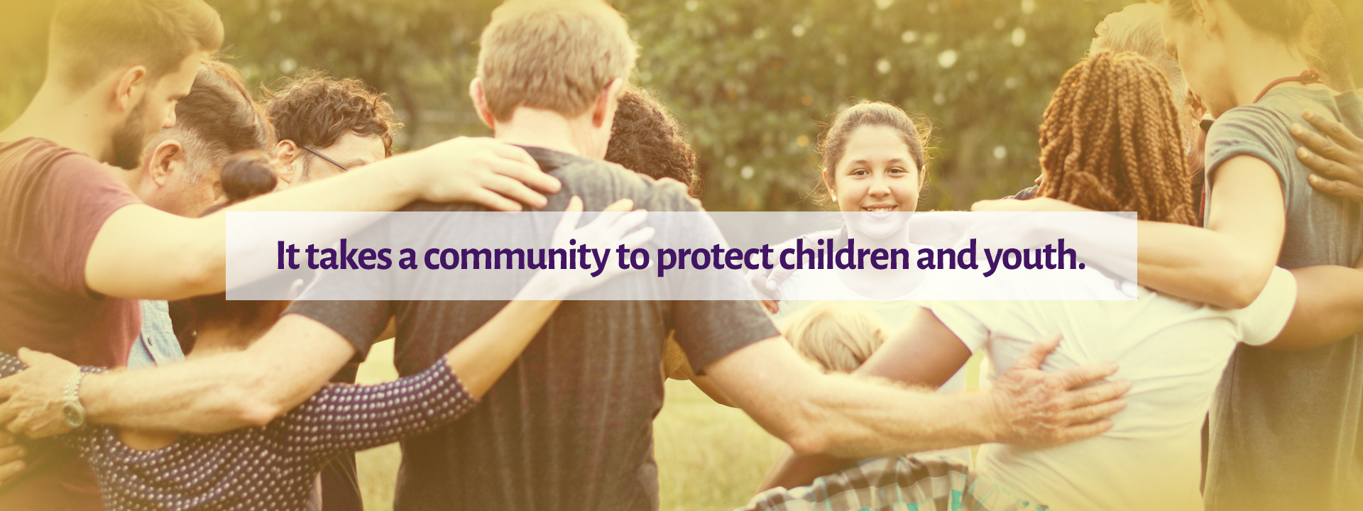 It takes a community to protect children and youth.